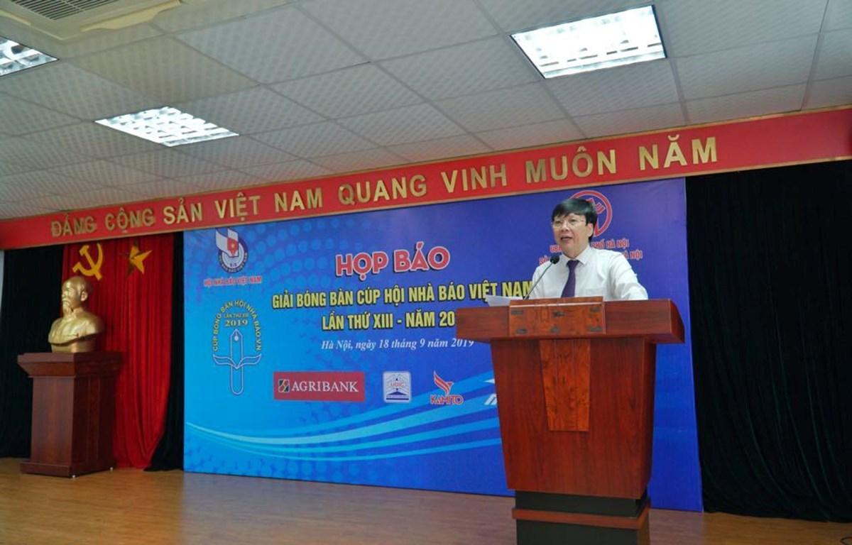 Đồng chí Hồ Quang Lợi, Phó Chủ tịch Thường trực Hội Nhà báo Việt Nam phát biểu tại buổi họp báo Giải bóng bàn Cúp Nhà báo Việt Nam lần thứ 13 năm 2019. (Ảnh: Minh Hiếu/Vietnam+)