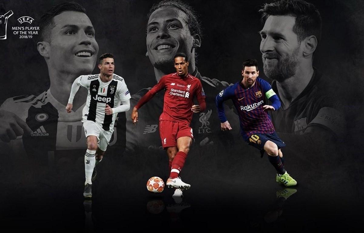 Ronaldo, van Dijk và Messi tranh giải Cầu thủ xuất sắc nhất mùa giải. (Nguồn: UEFA)
