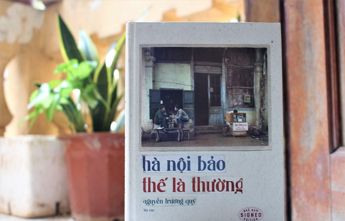 'Hà Nội bảo thế là thường' của Nguyễn Trương Quý. (Ảnh: Minh Anh/Vietnam+)