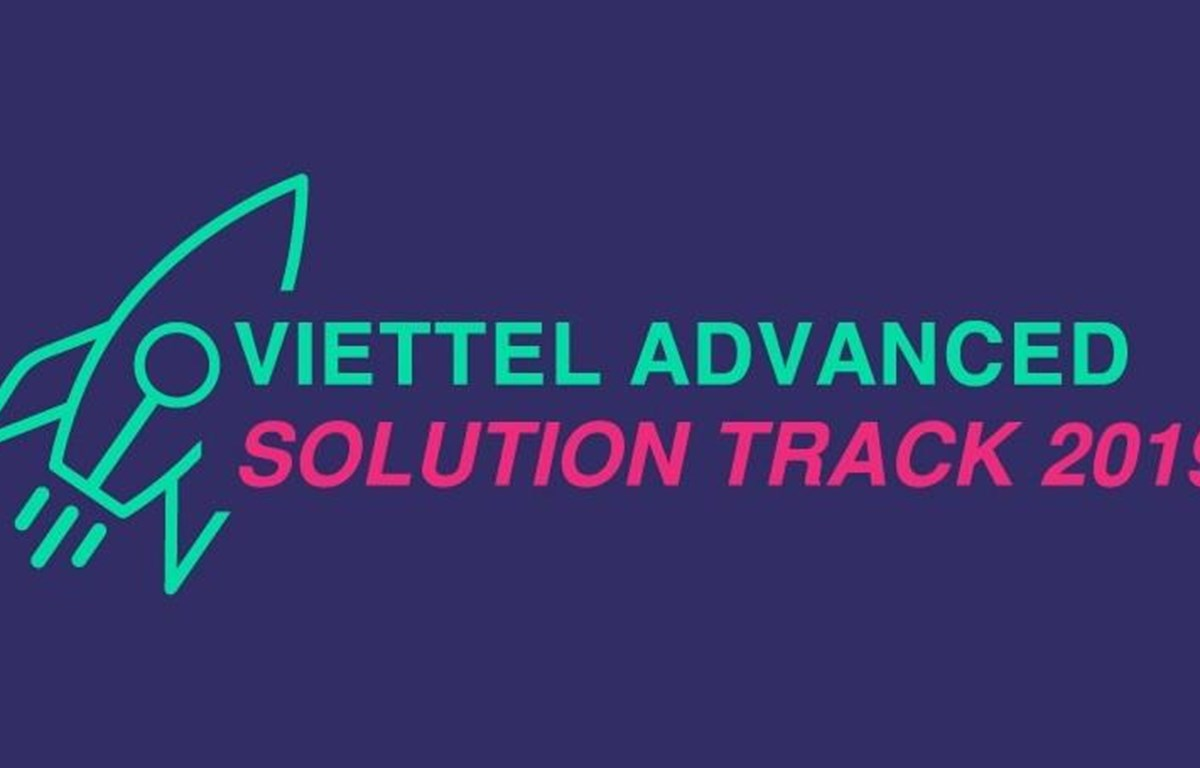 Viettel Advanced Solution Track 2019 là cuộc thi dành cho mọi start-up trong nước và quốc tê. (Nguồn: Viettel)