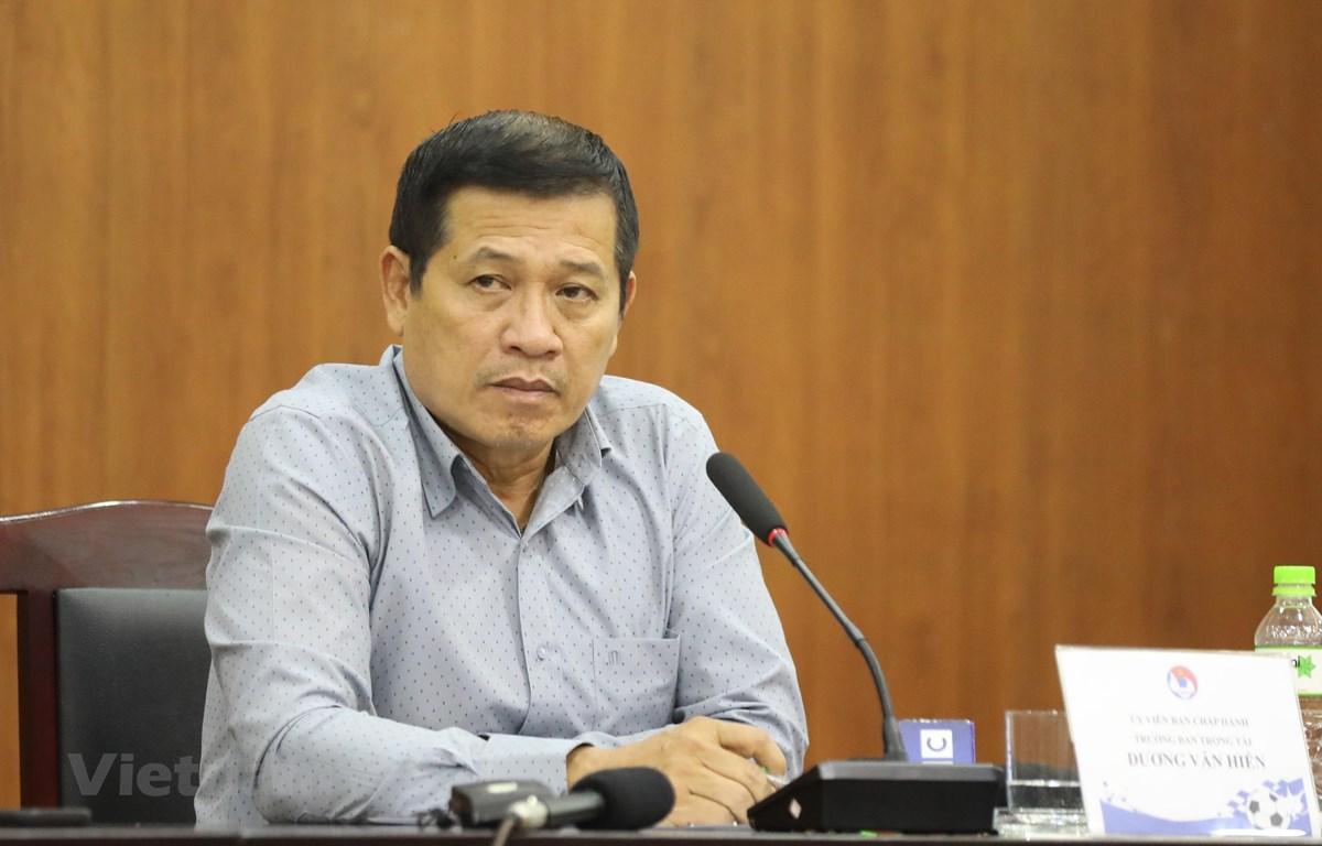 Trưởng Ban trọng tài Dương Văn Hiền khẳng định trọng tài V-League không có tiêu cực. (Ảnh: Phúc Tá/Vietnam+)