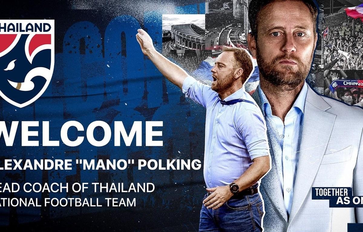 Cựu huấn luyện viên của Câu lạc bộ Thành phố Hồ Chí Minh dẫn dắt tuyển Thái Lan. (Ảnh: FAT)