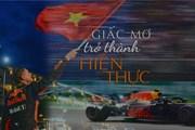 [Mega Story] Vietnam Grand Prix: Giấc mơ trở thành hiện thực