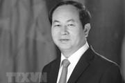 Thư và điện chia buồn về việc Chủ tịch nước Trần Đại Quang từ trần