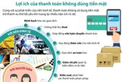 [Infographics] Những lợi ích của thanh toán không dùng tiền mặt