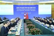 Trung Quốc, Canada lần đầu tổ chức Đối thoại tài chính-kinh tế