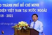 Cơ quan đại diện Việt Nam ở nước ngoài là cầu nối TP. HCM với thế giới