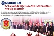 ASOSAI 14: Cơ hội mới để Kiểm toán Việt Nam hợp tác, phát triển