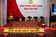 Đại hội Công đoàn Việt Nam lần thứ XII chính thức khai mạc
