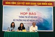 150 đại biểu tham gia hội nghị Bộ trưởng Phụ nữ ASEAN tại Hà Nội