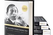 Giải mã kỷ nguyên Park Chung Hee và quá trình phát triển của Hàn Quốc