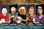Nghệ sỹ quốc tế hội ngộ trong liên hoan guitar fingerstyle tại Hà Nội