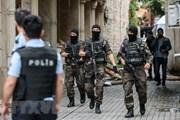 Lực lượng an ninh Thổ Nhĩ Kỳ bắt giữ hơn 3.600 người trên toàn quốc