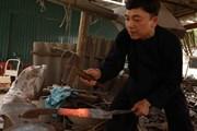 [Photo] Làng rèn Phúc Sen với nghề truyền thống có lịch sử hơn 300 năm