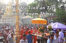 [Video] Về Trà Vinh ăn Tết Chol Chnam Thmay cùng đồng bào Khmer