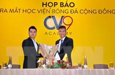 Ra mắt Học viện bóng đá cộng đồng CV9 tại Thành phố Hồ Chí Minh