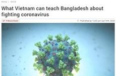 Bangladesh: Mô hình chống COVID-19 của Việt Nam là bài học quý giá