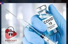 """[Video] Kén chọn vaccine COVID-19: Hết """"ông ngoại"""" lại đến """"ông anh"""""""