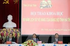 Hội thảo khoa học về 90 năm lịch sử vẻ vang của Đảng bộ tỉnh Hà Tĩnh