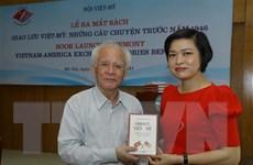 Ra mắt sách 'Giao lưu Việt-Mỹ: Những câu chuyện trước năm 1946'