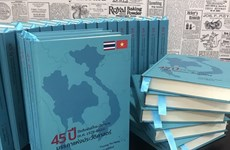 Ra mắt sách về 45 năm quan hệ Việt Nam-Thái Lan bằng hai thứ tiếng