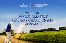 Giải golf nghiệp dư WAGC 2018 sẽ được tổ chức tại Vinpearl Nam Hội An