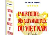 """Sách """"Lịch sử Võ học Việt Nam"""" đầu tiên viết bằng tiếng Pháp"""