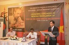 """Ra mắt cuốn """"Bác Hồ viết Di chúc'' bằng tiếng Bengali ở Bangladesh"""
