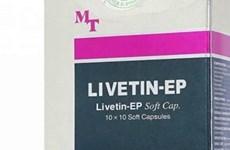 Đình chỉ, thu hồi thuốc Livetin-EP không đạt tiêu chuẩn chất lượng