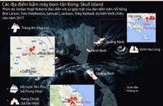 """[Infographics] Những địa điểm bấm máy của """"Kong: Skull Island"""""""