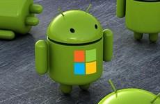 Microsoft tìm cách mở rộng tầm với vào hệ điều hành Android