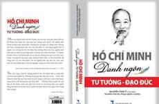 """Ra mắt cuốn sách """"Hồ Chí Minh: Danh ngôn tư tưởng và đạo đức"""""""
