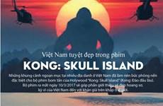 [Infographics] Việt Nam tuyệt đẹp trong phim Kong: Skull Island
