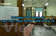 [Video] Quy trình dạy học trực tuyến của một trường phổ thông ở Hà Nội