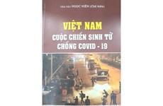"""Tái bản cuốn sách """"Việt Nam - Cuộc chiến sinh tử chống COVID-19"""""""