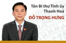 Tiểu sử hoạt động của tân Bí thư Tỉnh ủy Thanh Hóa Đỗ Trọng Hưng
