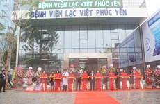 Vĩnh Phúc: Khai trương Bệnh viện Hữu nghị Lạc Việt Phúc Yên