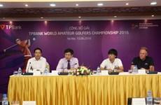TPBank World Amateur Golfer Championship 2016 chính thức khởi động