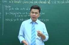 Thầy giáo dạy Toán chia sẻ bí quyết làm bài thi trung học phổ thông
