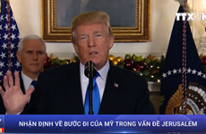[Video] Nhận định về bước đi của Mỹ khi công nhận thủ đô Jerusalem