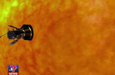 [Video] Tàu thăm dò Parker đến gần Mặt Trời ở khoảng cách kỷ lục