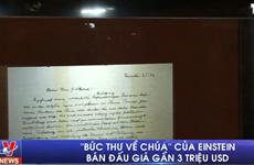[Video] Bức thư về Chúa của Einstein được bán với giá gần 3 triệu USD