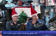 [Video] Tiệc Giáng sinh ấm áp trên trạm Vũ trụ quốc tế ISS