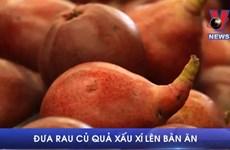 [Video] Dân Mỹ đưa rau củ quả 'xấu xí' lên bàn ăn để khỏi lãng phí