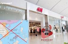 [Audio] Sự tẩy chay H&M và bài học đắt giá cho doanh nghiệp