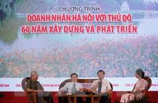 Doanh nhân Hà Nội với Thủ đô - 60 năm xây dựng và phát triển