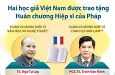 [Infographic] Hai học giả Việt được trao Huân chương Hiệp sỹ của Pháp