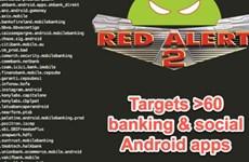 Ít nhất 60 ứng dụng ngân hàng trực tuyến đang bị mã độc tấn công