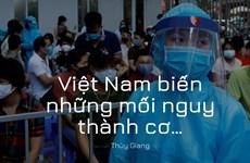 Tròn 1 năm chống dịch COVID-19: Việt Nam biến những mối nguy thành cơ…