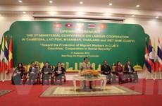 Hội nghị Bộ trưởng Lao động CLMTV hướng tới bảo vệ lao động di cư